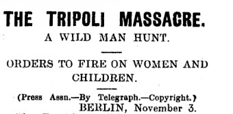 Italian atrocities in Libya, as reported in the Poverty Bay Herald in November 1911.